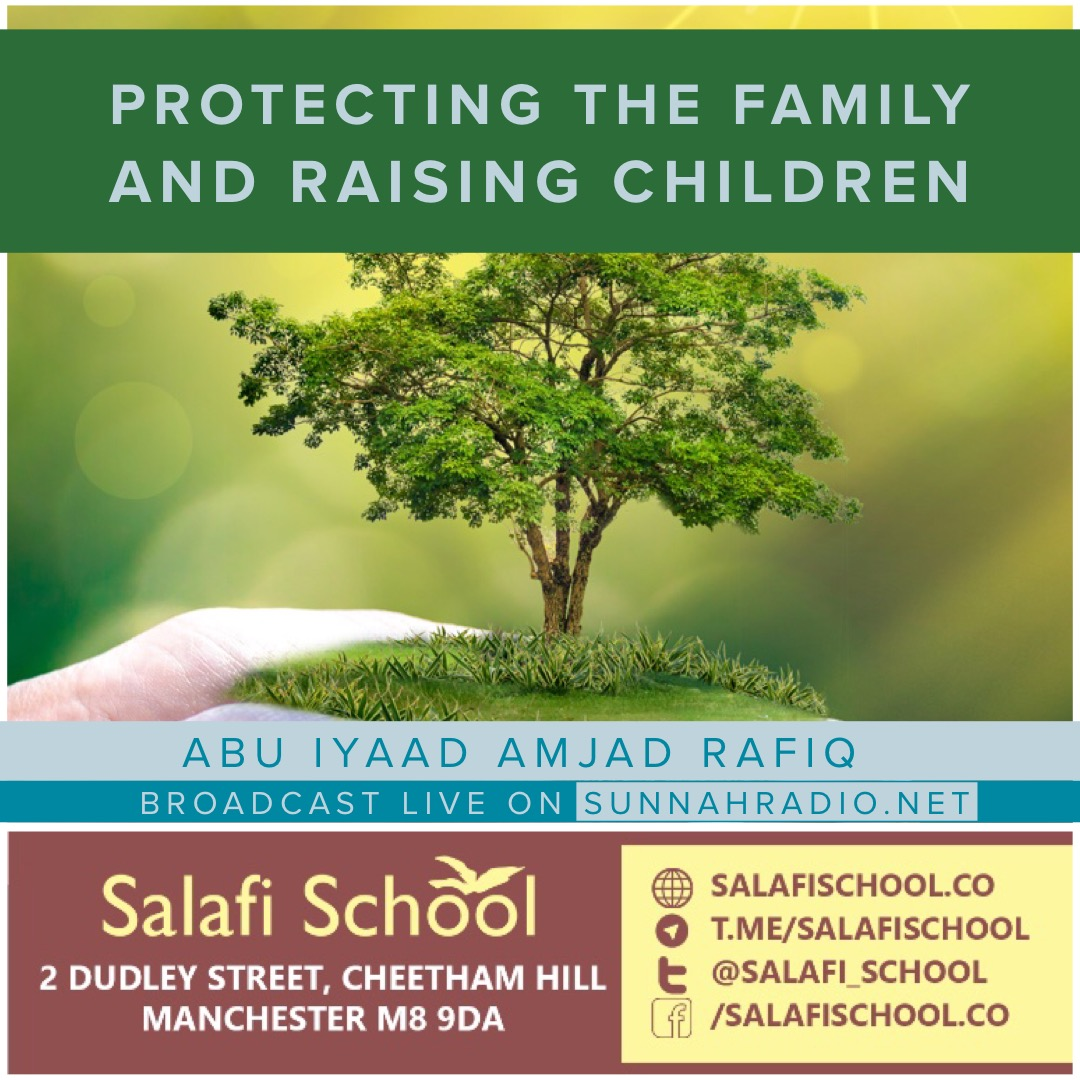 Protecting the Family and Raising Children - Abu Iyaad